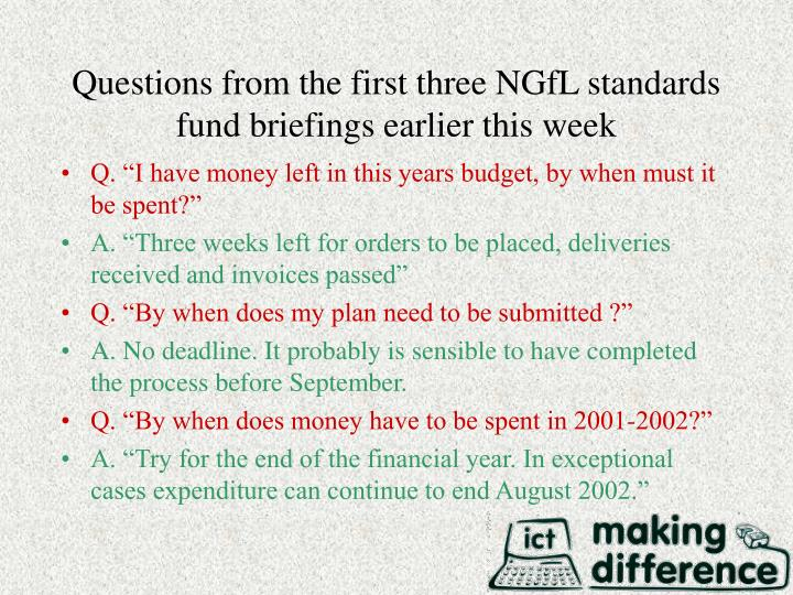 Questions from the first three NGfL standards fund briefings earlier this week
