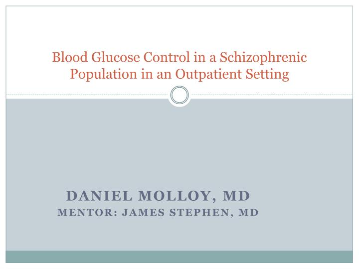 Blood glucose control in a schizophrenic population in an outpatient setting
