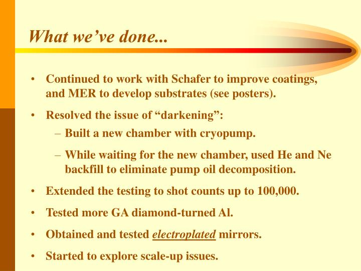 What we've done...