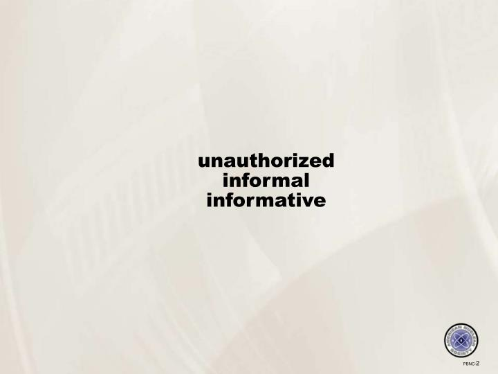 Unauthorized informal informative