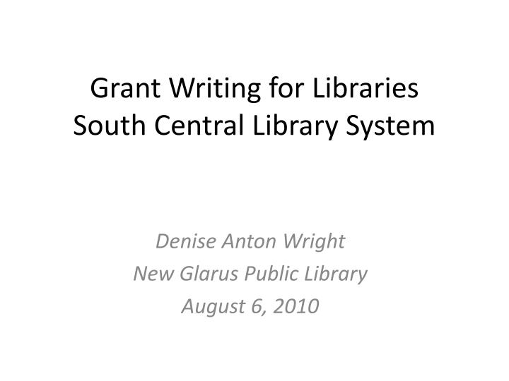 grant writing for libraries south central library system n.