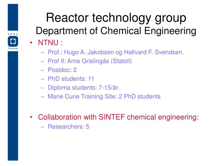 reactor technology group department of chemical engineering n.