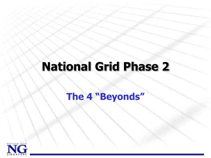 National Grid Phase 2