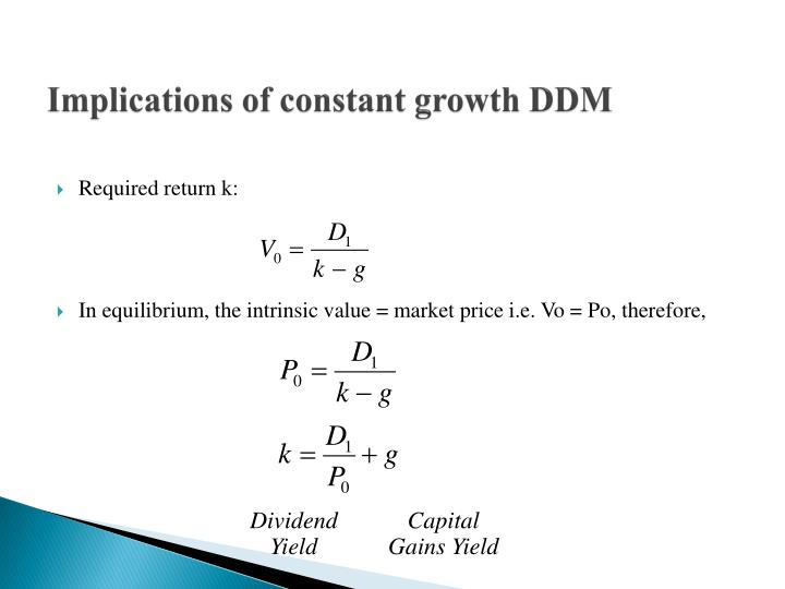 Implications of constant growth DDM