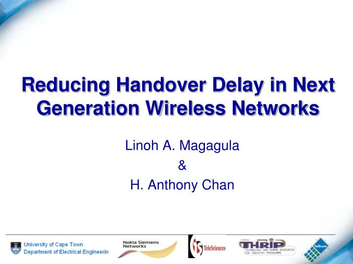 reducing handover delay in next generation wireless networks n.