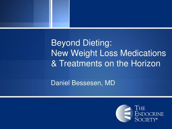 Beyond dieting new weight loss medications treatments on the horizon