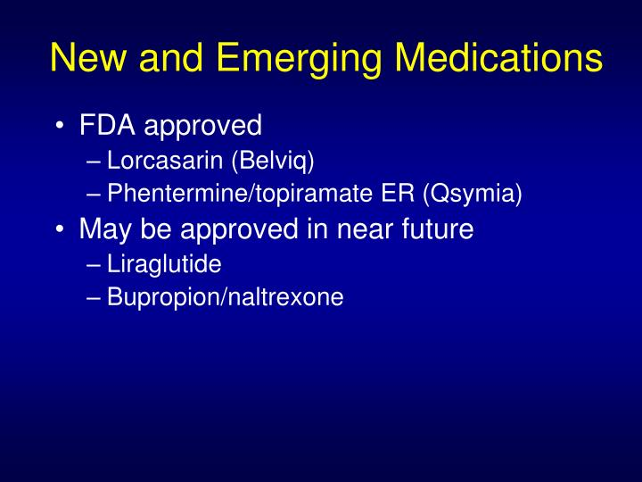 New and Emerging Medications