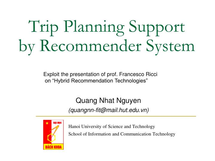 trip planning support by recommender system n.