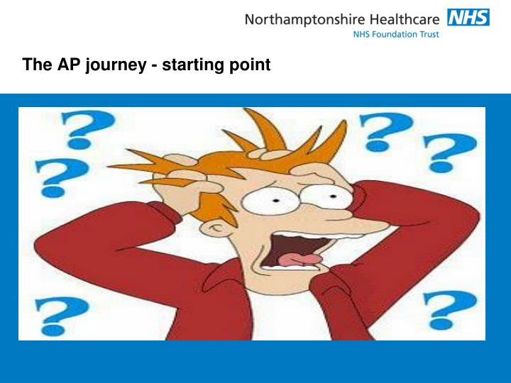The AP journey - starting point