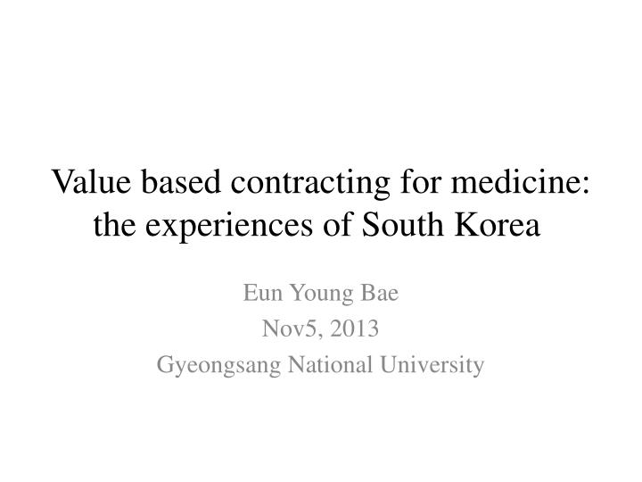value based contracting for medicine the experiences of south korea