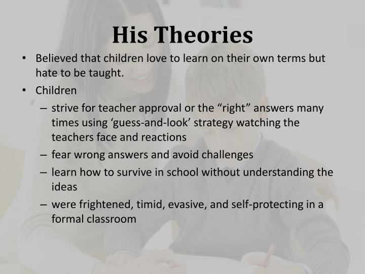 His Theories