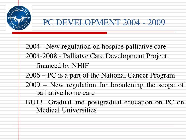 PC DEVELOPMENT 2004 - 2009