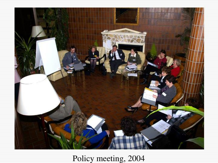 Policy meeting, 2004