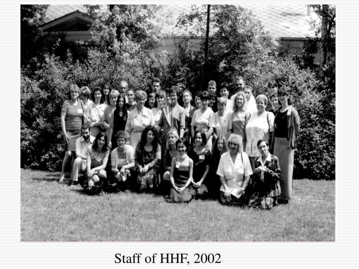 Staff of HHF, 2002