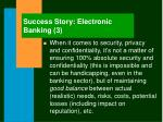success story electronic banking 3