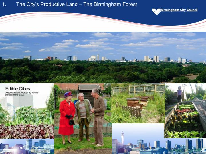 1.       The City's Productive Land – The Birmingham Forest