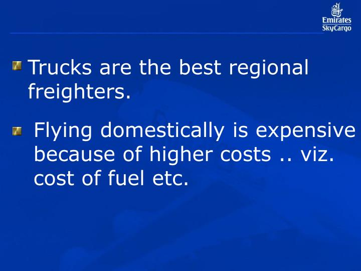 Trucks are the best regional