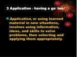 3 application having a go too