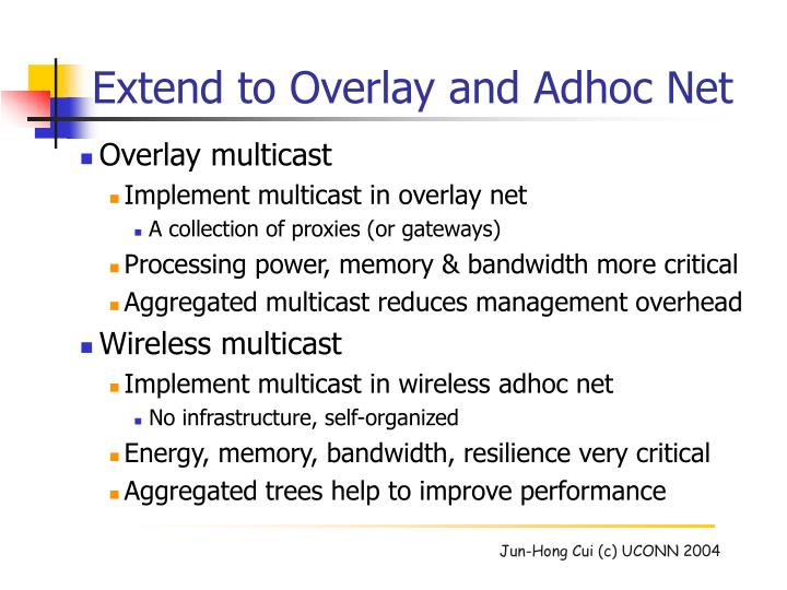 Extend to Overlay and Adhoc Net