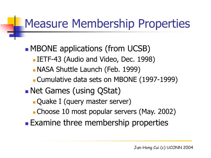 Measure Membership Properties