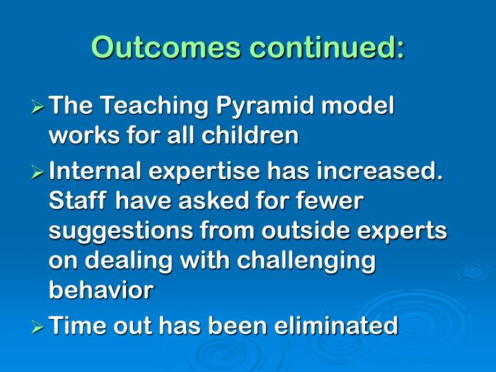 Outcomes continued: