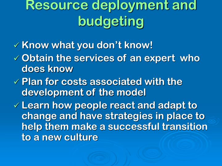 Resource deployment and budgeting