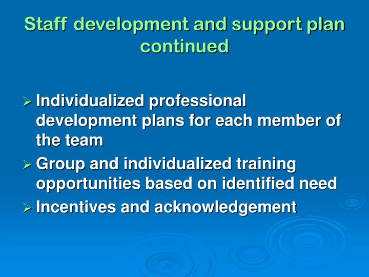 Staff development and support plan continued