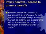 policy context access to primary care 2