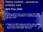 policy context access to primary care