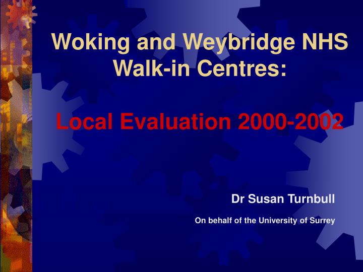 woking and weybridge nhs walk in centres local evaluation 2000 2002