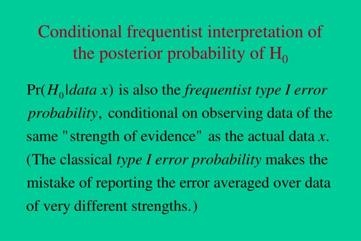 Conditional frequentist interpretation of the posterior probability of H