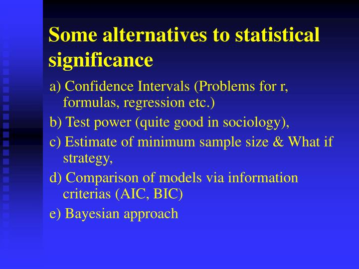 Some alternatives to statistical significance