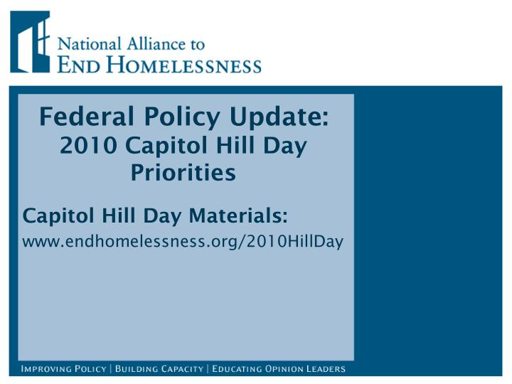 Federal policy update 2010 capitol hill day priorities