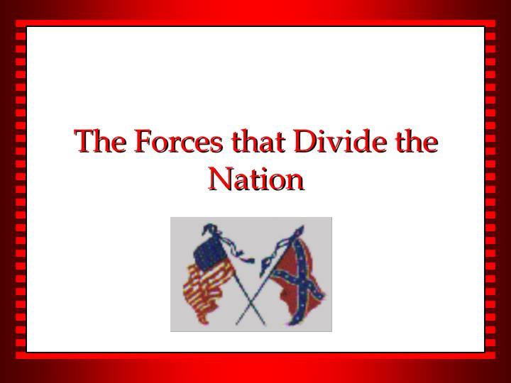 the forces that divide the nation n.
