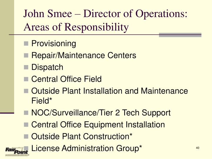 John Smee – Director of Operations: Areas of Responsibility