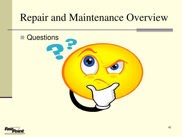 Repair and Maintenance Overview