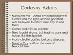 cortes vs aztecs