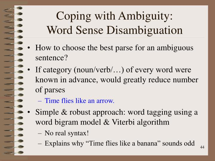 Coping with Ambiguity: