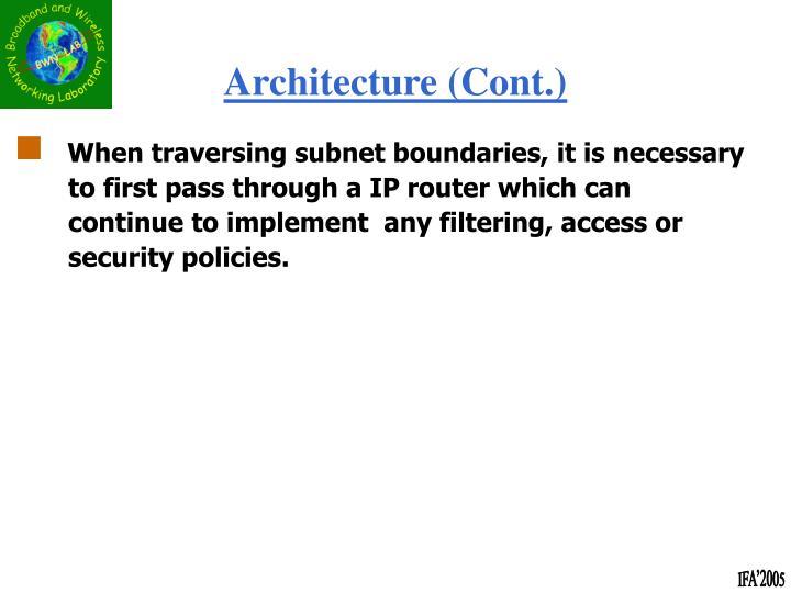 When traversing subnet boundaries, it is necessary