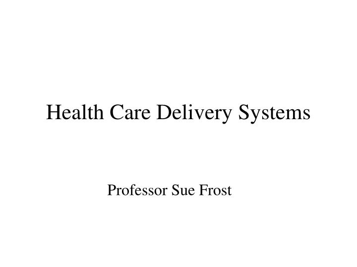 health care delivery systems n.