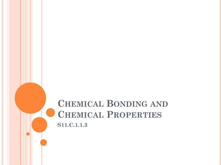 Chemical Bonding and Chemical Properties