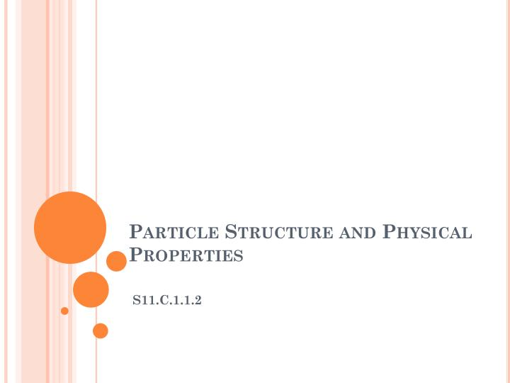 Particle Structure and Physical Properties