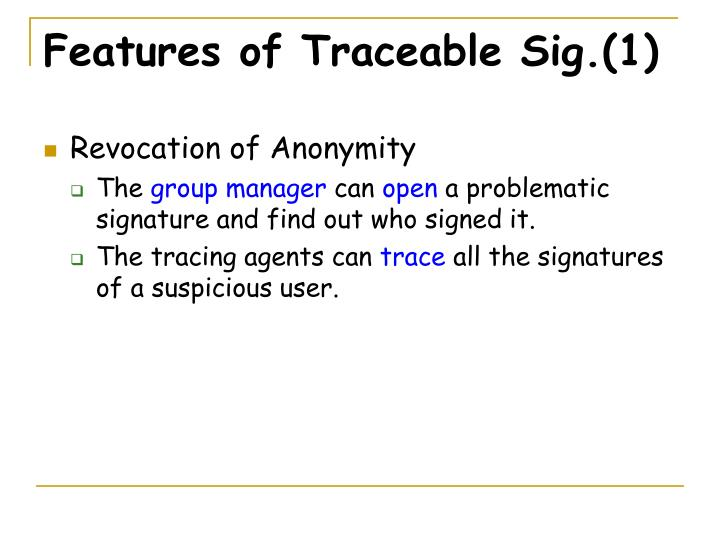 Features of Traceable Sig.(1)