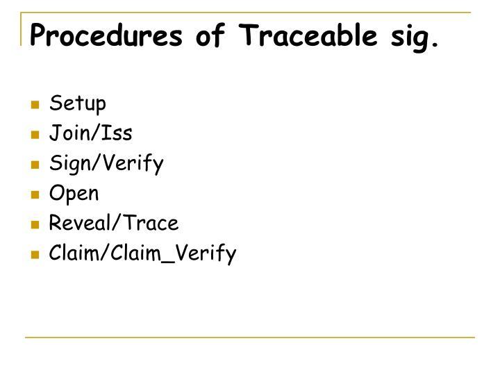 Procedures of Traceable sig.