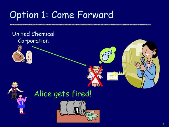 Option 1: Come Forward