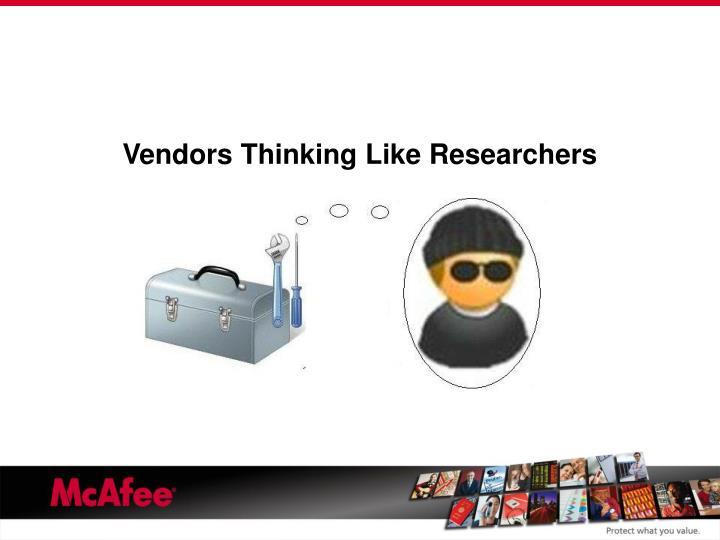 Vendors Thinking Like Researchers