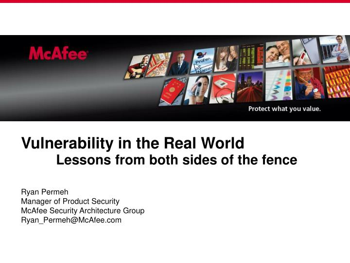Vulnerability in the real world lessons from both sides of the fence