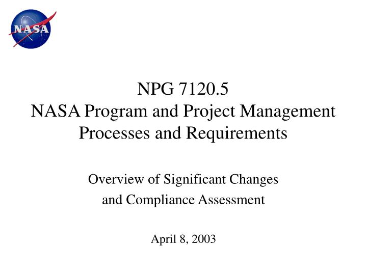 Npg 7120 5 nasa program and project management processes and requirements