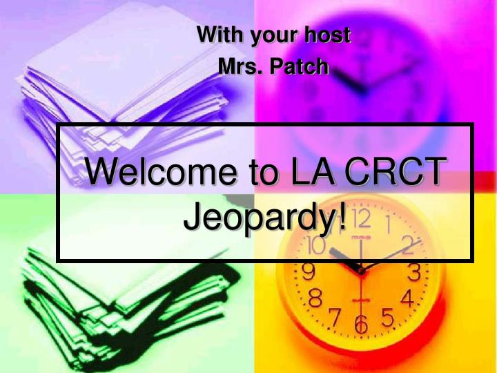 welcome to la crct jeopardy n.