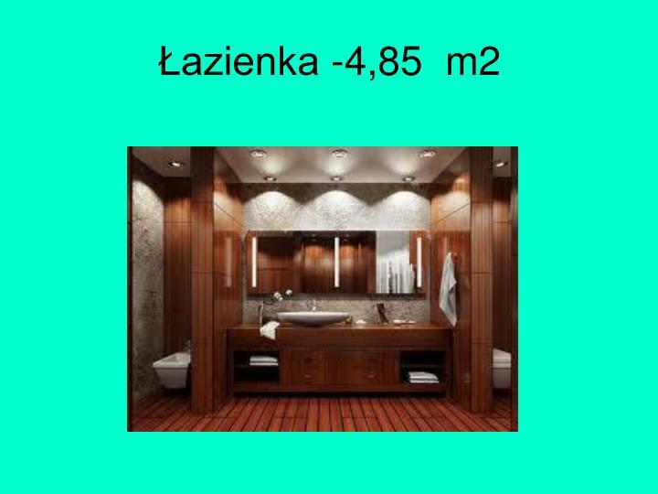 Łazienka -4,85  m2